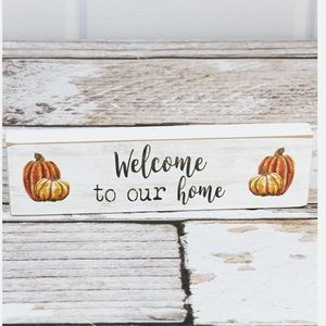 """""""Welcome to our home"""" Fall Pumpkin Box Sign"""